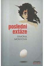 Monyová: Poslední extáze, 2002