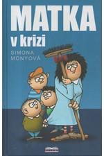 Monyová: Matka v krizi, 2008
