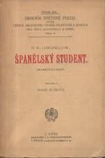 Longfellow: Španělský student : dramatická báseň, 1916