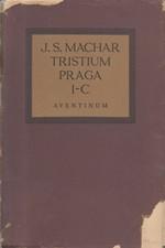 Machar: Tristium Praga : I-C : 1914-1926, 1927