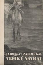 Zatloukal: Veliký návrat, 1946
