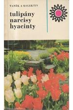 Vaněk: Tulipány, narcisy, hyacinty, 1974