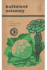 Vlček: Košťálové zeleniny : Pěstování a kuchyňská úprava, 1969