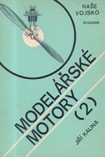 Kalina: Modelářské motory. Díl 2, 1983