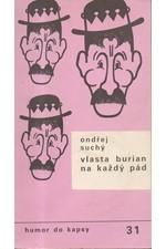 Suchý: Vlasta Burian na každý pád, 1989