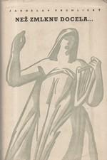 Vrchlický: Než zmlknu docela ; Žamberské zvony ; Já nechal svět jít kolem ; Tiché kroky, 1961