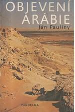 Pauliny: Objevení Arábie a první kroky do východní Afriky : výzkumné cesty Johanna Ludwiga Burckhardta (1784-1817) a sira Richarda Francise Burtona (1821-1890), 1990