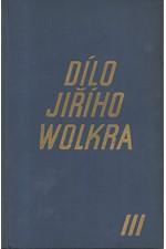 Wolker: Dílo Jiřího Wolkra. III, Próza z pozůstalosti, 1940
