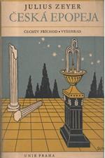 Zeyer: Česká epopeja ; Čechův příchod ; Vyšehrad, 1947