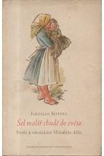 Seifert: Šel malíř chudě do světa : Verše k obrázkům Mikoláše Alše, 1953
