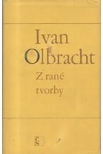 Olbracht: Z rané tvorby, 1981