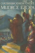 Hiršal: O podivuhodném životě mudrce Ezopa, který rozuměl řeči ptáků, zvířat, hmyzu, rostlin i věcí, 1960
