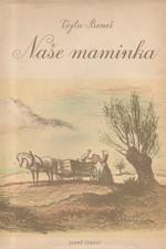 Beneš: Naše maminka, 1947