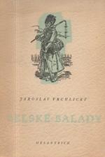 Vrchlický: Selské balady, 1950