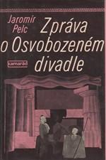 Pelc: Zpráva o Osvobozeném divadle, 1982