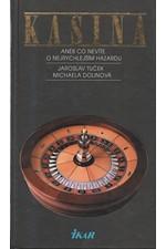 Tuček: Kasina, aneb, Co nevíte o nejrychlejším hazardu, 2001