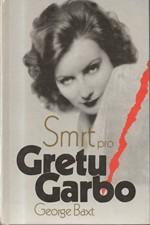 Baxt: Smrt pro Gretu Garbo, 1993