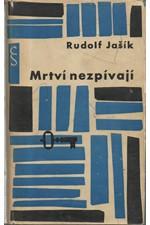 Jašík: Mrtví nezpívají, 1963