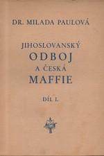 Paulová: Jihoslovanský odboj a česká Maffie. Díl I, 1928