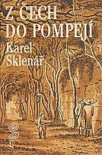 Sklenář: Z Čech do Pompejí, 1989