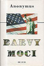 Klein: Barvy moci : román o politice, 1996