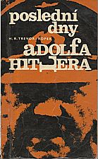 Trevor-Roper: Poslední dny Adolfa Hitlera, 1968