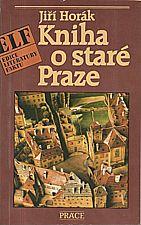 Horák: Kniha o staré Praze, 1989