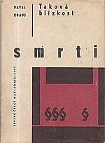 Kraus: Taková blízkost smrti, 1966