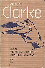 Clarke: 2001: Vesmírná odysea ; Rajské fontány, 1982