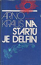 Kraus: Na startu je delfín, 1979
