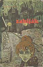 Zola: Zabiják, 1977