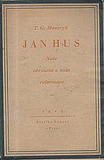 Masaryk: Jan Hus : Naše obrození a naše reformace, 1923