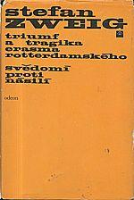 Zweig: Triumf a tragika Erasma Rotterdamského ; Svědomí proti násilí (Castelliův zápas s Kalvínem), 1970