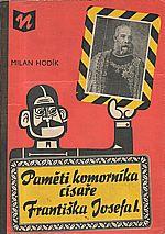 Hodík: Paměti komorníka císaře Františka Josefa I., 1970