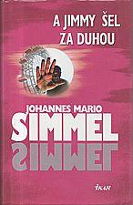 Simmel: A Jimmy šel za duhou, 2002