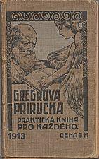 : Grégrova příručka : Politicko-národohospodářský kalendář na rok 1913, 1912