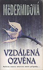 McDermid: Vzdálená ozvěna, 2007