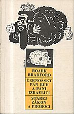 Bradford: Černošský Pán Bůh a páni Izraeliti ; Starej zákon a proroci, 1986