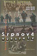 Tuchman: Srpnové výstřely, 2000