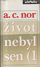 Nor: Život nebyl sen, 1994