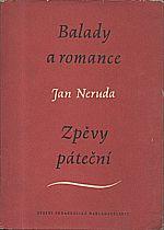 Neruda: Balady a romance ; Zpěvy páteční, 1958