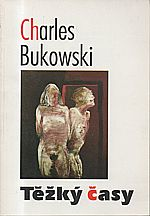 Bukowski: Těžký časy, 1994