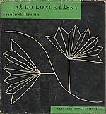 Hrubín: Až do konce lásky, 1961