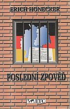 Honecker: Poslední zpověď... svědka nedávné historie, 1994