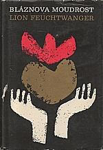 Feuchtwanger: Bláznova moudrost čili Smrt a slavné zmrtvýchvstání Jeana Jacquesa Rousseaua, 1970
