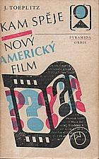 Toeplitz: Kam spěje nový americký film, 1977