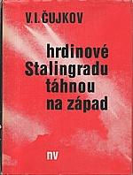 Čujkov: Hrdinové Stalingradu táhnou na západ, 1978