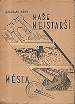 Böhm: Naše nejstarší města, 1946