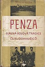 Křížek: Penza - slavná bojová tradice čs. rudoarmějců, 1956