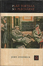 Steinbeck: Pláň Tortilla ;  Na Plechárně, 1979